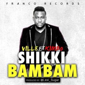 New Music: Camer Artist Ville Drops 'Shikki-BamBam'